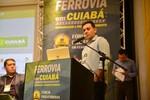 Leitão defende chegada da ferrovia em Cuiabá